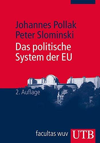 Das politische System der EU (Europa kompakt, Band 2852)