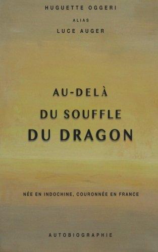 Au-delà du souffle du dragon: Née en Indochine, couronnée en France