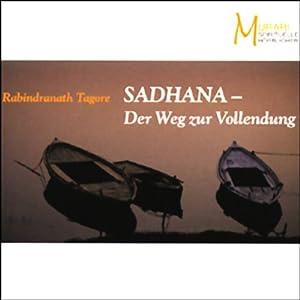 Sadhana. Der Weg zur Vollendung