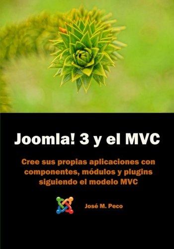 Joomla! 3 y el modelo MVC: Desarrolla tus popios componentes