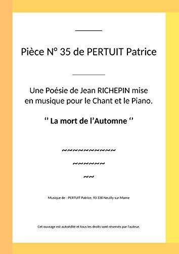 Télécharger en ligne La mort de L'Automne: Pièce N° 35 de PERTUIT Patrice pdf, epub