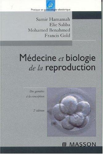 Médecine et biologie de la reproduction: Des gamètes à la conception