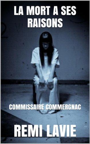 LA MORT A SES RAISONS: COMMISSAIRE COMMERGNAC
