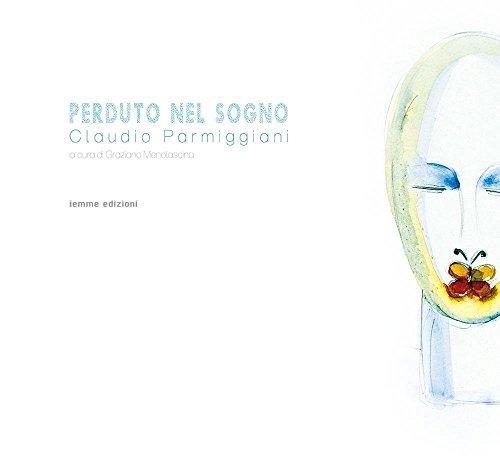 Perduto nel sogno. Ediz. illustrata (Tempora) por Claudio Parmiggiani
