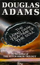 The Long Dark Tea Time of the Soul by Douglas Adams (1989-10-13)