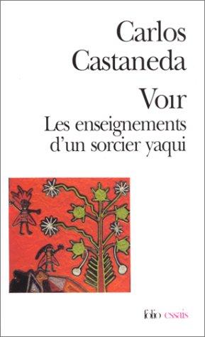 Voir - Les Enseignements d'un Sorcier Yaqui (Folio Essais) par Carlos Castaneda