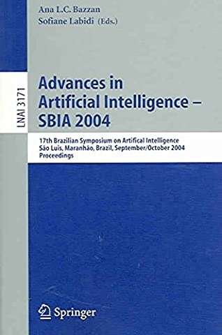 [(Advances in Artificial Intelligence, SBIA 2004 : 17th Brazilian Symposium on Artificial Intelligence, Sao Luis, Maranhao, Brazil, September 29-October 1, 2004, Proceedings)] [Volume editor Ana L.C. Bazzan ] published on (November, 2004)