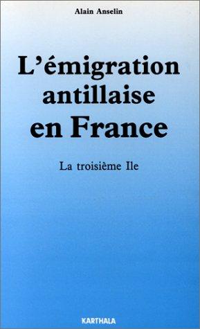 L'émigration antillaise en France, la troisième île