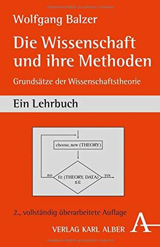 Die Wissenschaft und ihre Methoden: Grundsätze der Wissenschaftstheorie. Ein Lehrbuch