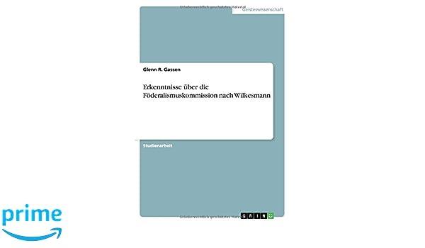 Erkenntnisse über die Föderalismuskommission nach Wilkesmann (German Edition)