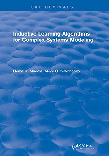 Inductive Learning Algorithms for Complex Systems Modeling (English Edition)