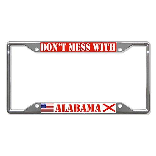 Don't Mess with Alabama State Kennzeichenrahmen mit 4 Löchern perfekt für Männer und Frauen, Auto-Garadge Dekor