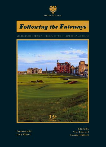 Following the Fairways: A Distinguished Companion to the Golf Courses of Great Britain and Ireland