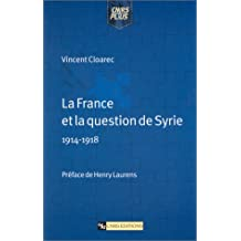 La France et la question de Syrie, 1914-1918
