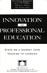 Innovation in Professional Education: Steps on a Journey from Teaching to Learning by Richard E. Boyatzis (1994-11-10)