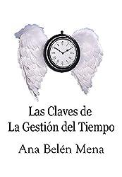 16 Claves para Gestionar el Tiempo: Manual práctico sobre Gestión del Tiempo