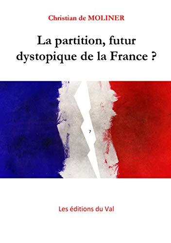 Couverture du livre La partition, futur dystopique de la France ?: Les éditions du Val