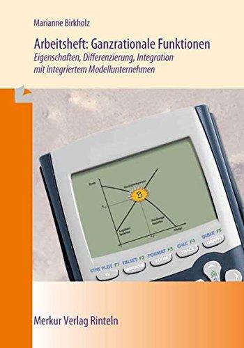 Ganzrationale Funktionen: Eigenschaften, Differenzierung, Integration mit integriertem Modellunternehmen