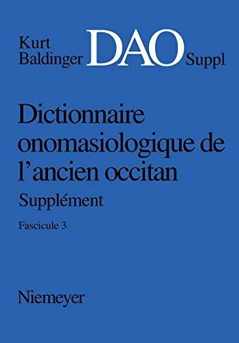 Dictionnaire onomasiologique de l'ancien occitan (DAO) / Dictionnaire onomasiologique de l'ancien occitan (DAO). Fascicule 3, Supplément