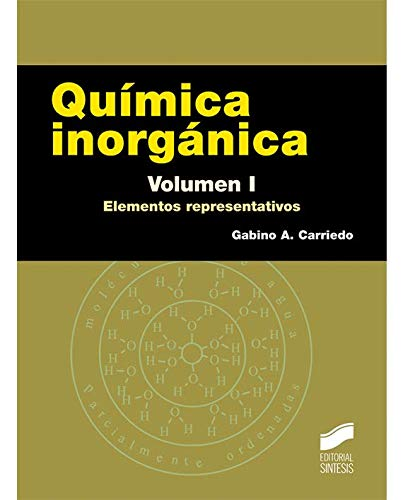 Química inorgánica. Volumen 1: Elementos representativos (Ciencias Químicas) por Gabino A. Carriedo