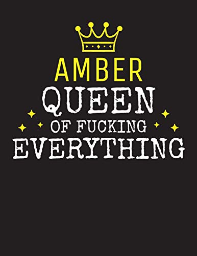 AMBER - Queen Of Fucking Everything: Blank Quote Composition Notebook College Ruled Name Personalized for Women. Writing Accessories and gift for mom, ... Day, Birthday & Christmas Gift for Women. - Amber Kings Crown