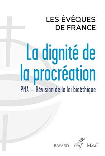 La dignité de la procréation par Les évêques de France