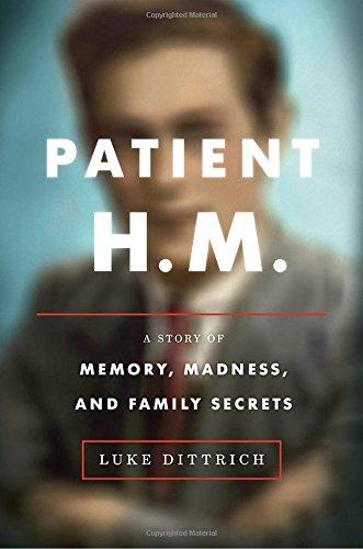 Patient H.M. por Luke Dittrich