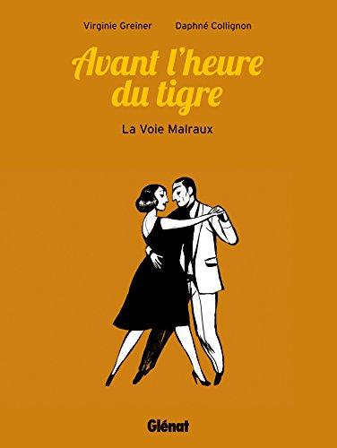 Avant l'heure du tigre : La voie Malraux (Hors Collection) (French Edition)
