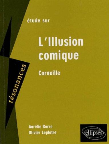 Etude sur Corneille : L'Illusion comique