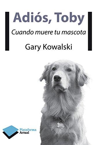 Adiós, Toby (Actual) por Gary Kowalski