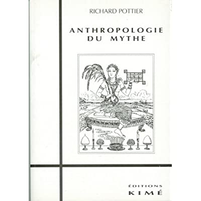 Anthropologie du Mythe-
