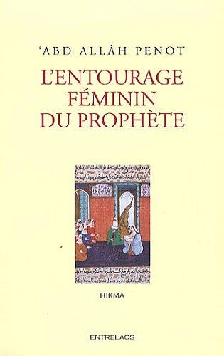 L'entourage féminin du prophète par ABD Allâh Penot