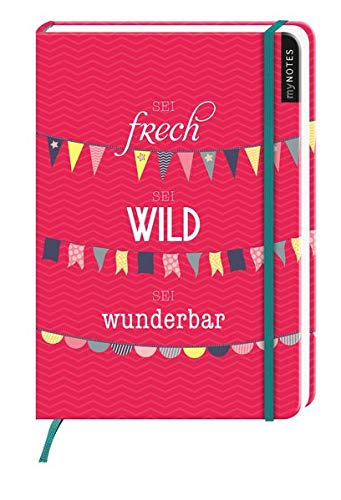 myNotes: Sei frech, sei wild, sei wunderbar / Notizbuch groß / blanko
