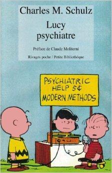 Lucy psychiatre de Charles M. Schulz ,Claude Moliterni (Préface) ( 31 janvier 2002 )