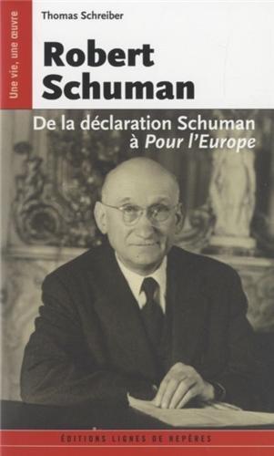 Robert Schuman de la dclaration Schuman  pour l'Europe