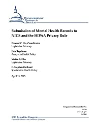 Submission of Mental Health Records to NICS and the HIPAA Privacy Rule (English Edition)