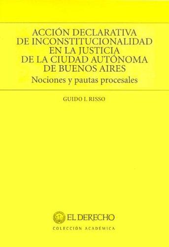Accion Declarativa de Inconstitucionalidad En La Justicia de La Ciudad Autonoma de Buenos Aires