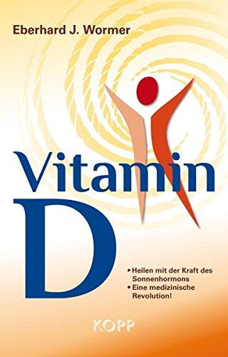 Vitamin D von Eberhard J. Wormer (26. November 2014) Gebundene Ausgabe