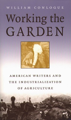 Working the Garden: American Writers and the Industrialization of Agriculture (Studies in Rural Culture) by William Conlogue (2002-01-31) par William Conlogue