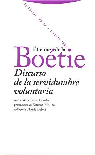 Discurso de la servidumbre voluntaria (Libertad de los antiguoos. Libertad de los modernos) por Etienne de la Boetie