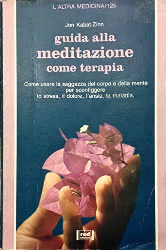 Guida Alla Meditazione Come Terapia (Italienische Zinn)