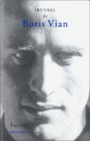 Oeuvres complètes, tome 5 : Poèmes et nouvelles par Boris Vian