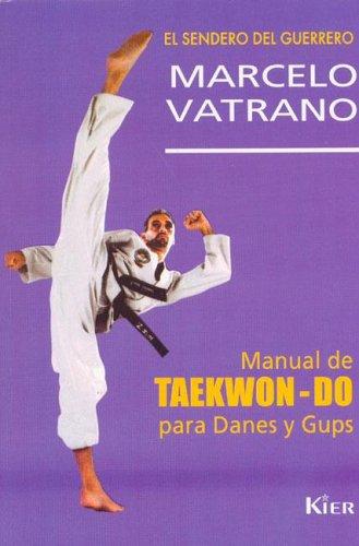 MANUAL DE TAEKWON-DO PARA (El Sendero Del Guerrero) por Marcelo Vatrano
