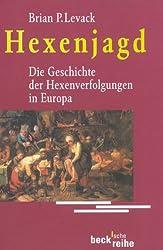 Hexenjagd: Die Geschichte der Hexenverfolgung in Europa