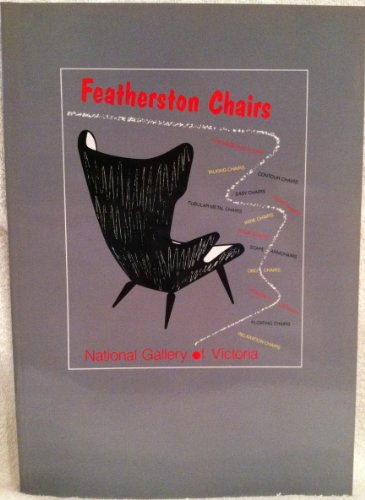 Featherston chairs: [exhibition] National Gallery of Victoria, 30 March-7 August 1988
