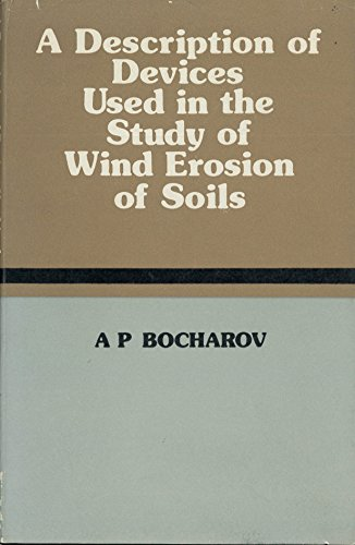 A Description of Devices Used in the Study of Wind Erosion of Soils (Russian Translations Series)