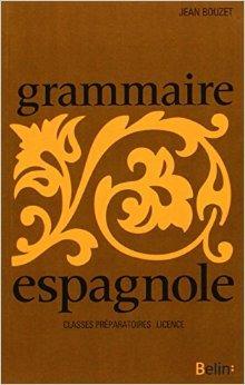 Grammaire espagnole, Préparation à la licence (Espagnol) de Jean Bouzet ( 31 janvier 2004 )