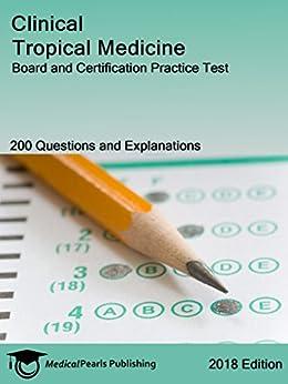 Clinical Tropical Medicine: Board And Certification Practice Test por Medicalpearls Publishing Llc epub