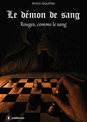 Rouges, comme le sang: Saga d'aventures fantasy (Le démon de sang t. 2) par  Anton Gauthier