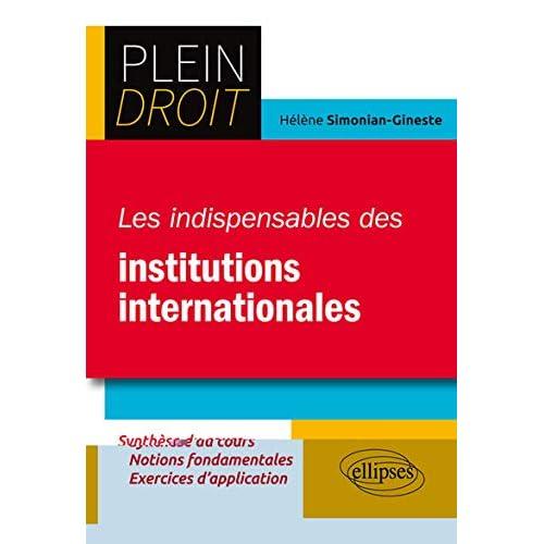 Les indispensables des Institutions internationales